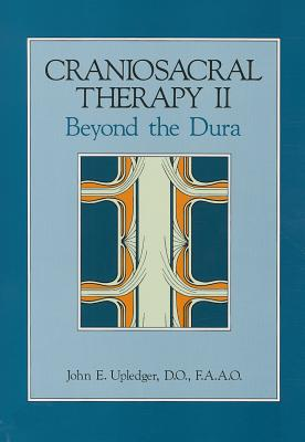 Craniosacral Therapy II By Upledger, John E.